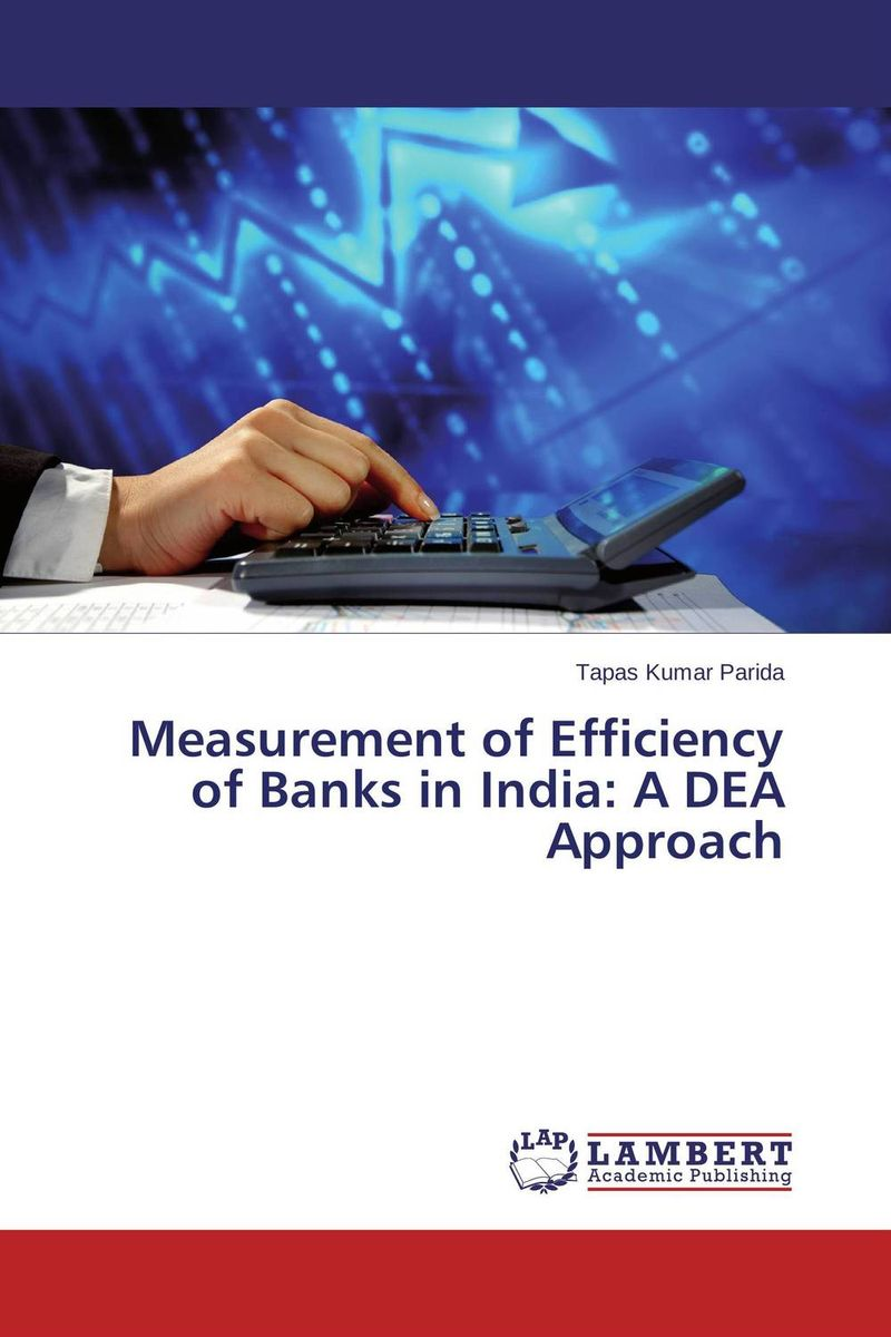 Measurement of Efficiency of Banks in India: A DEA Approach empirical evaluation of operational efficiency of major ports in india