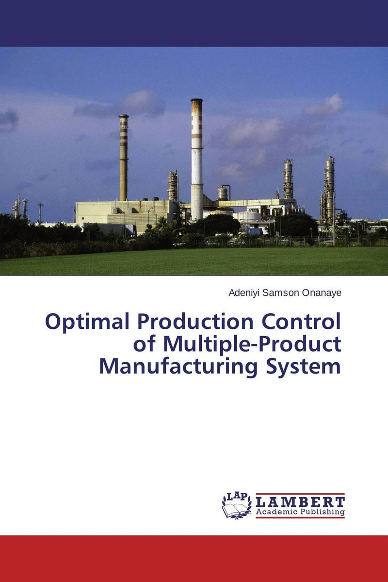 Optimal Production Control of Multiple-Product Manufacturing System xuan liu time consistency of optimal policy in a small open economy
