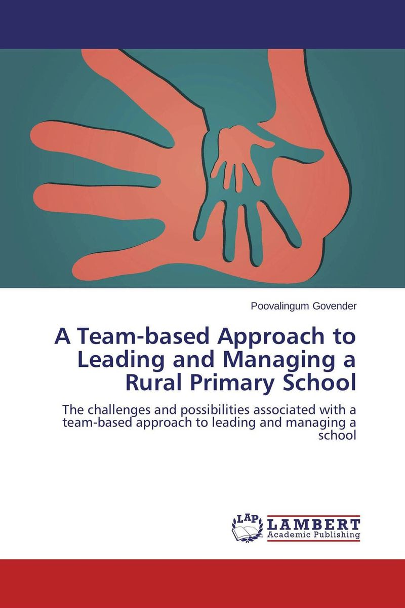 A Team-based Approach to Leading and Managing a Rural Primary School managing projects made simple