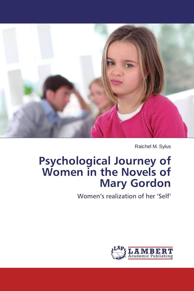 Psychological Journey of Women in the Novels of Mary Gordon selected novels of george eliot