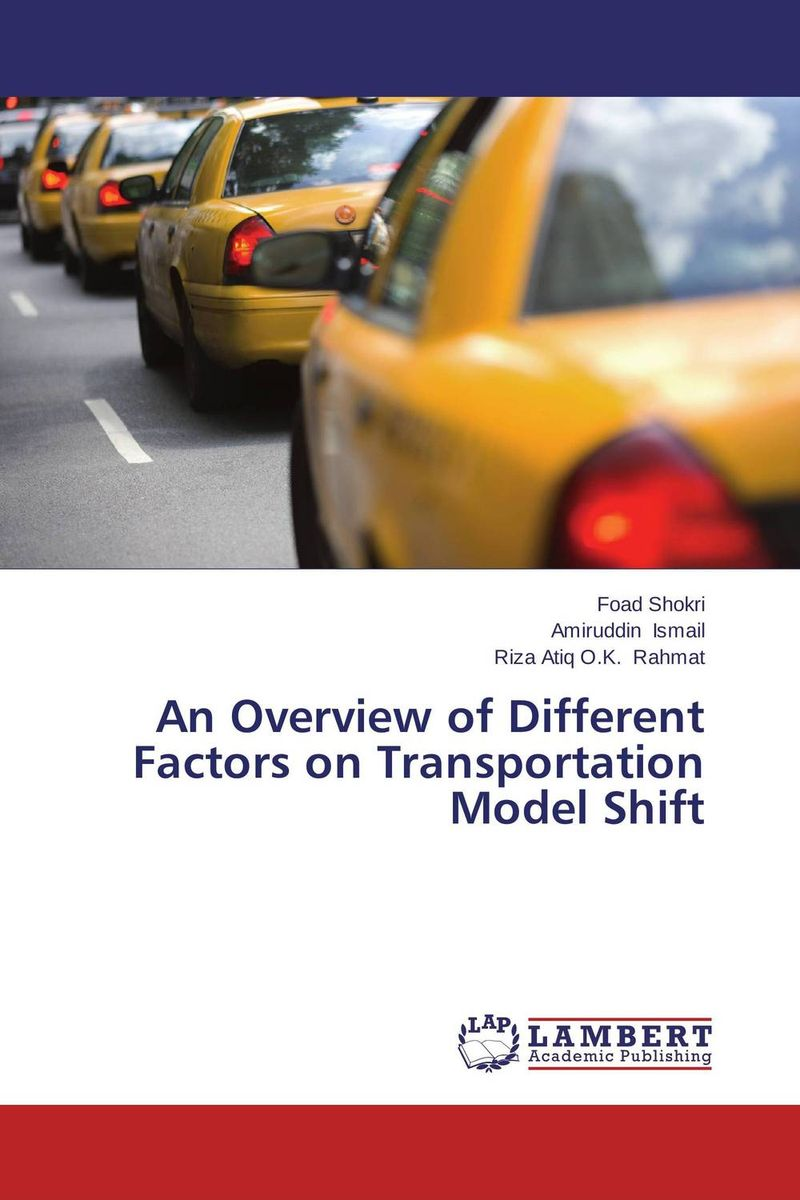 An Overview of Different Factors on Transportation Model Shift sulaiman oladokun olanrewaju ab saman abd kader and adi maimun safety and environmental risk model for inland water transportation