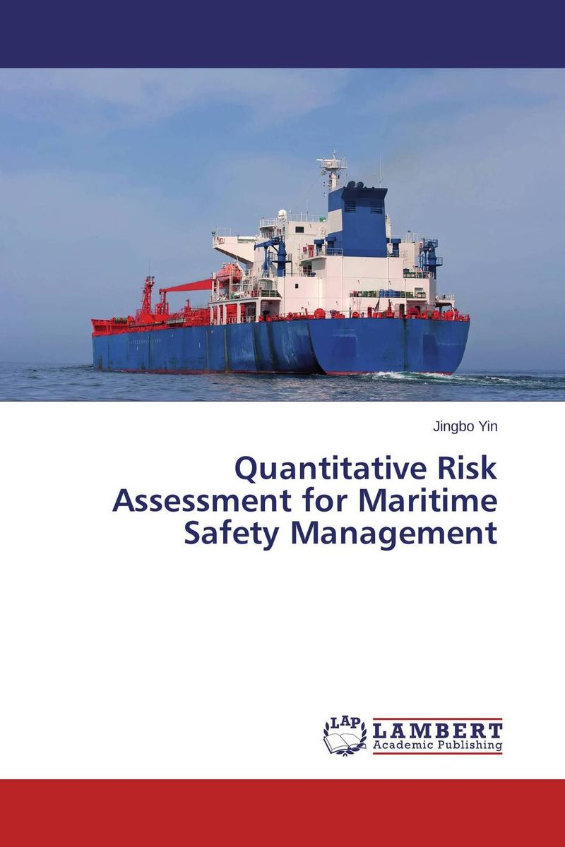 Quantitative Risk Assessment for Maritime Safety Management practical risk assessment for project management