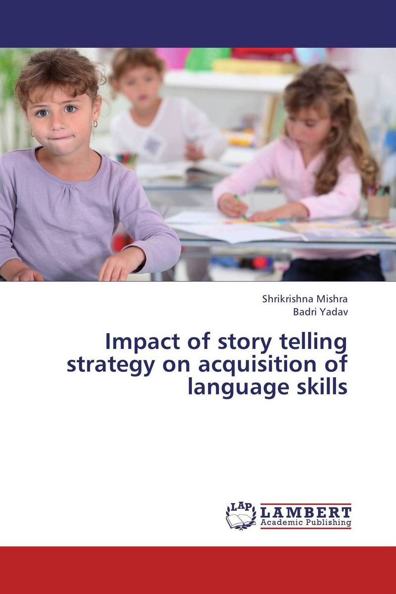 купить Impact of story telling strategy on acquisition of language skills недорого