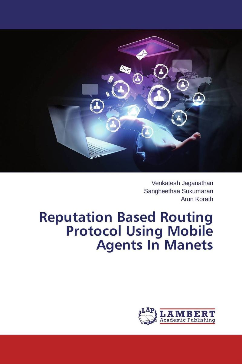 Reputation Based Routing Protocol Using Mobile Agents In Manets dynamic biological networks – stomatogast