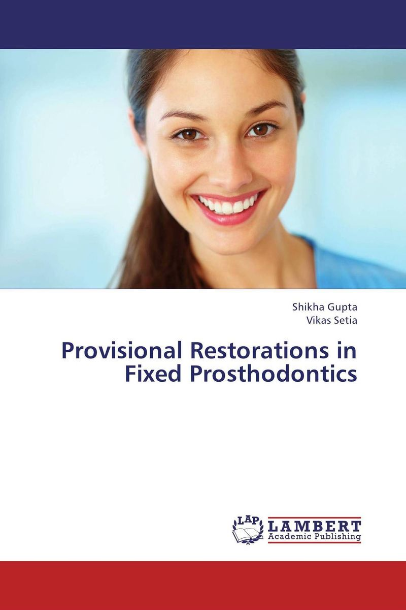 Provisional Restorations in Fixed Prosthodontics provisional restorations in fixed prosthodontics