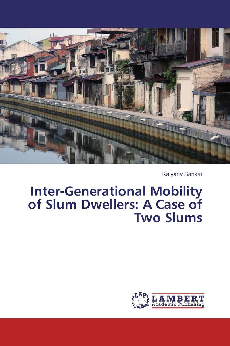 Inter-Generational Mobility of Slum Dwellers: A Case of Two Slums space and mobility in palestine