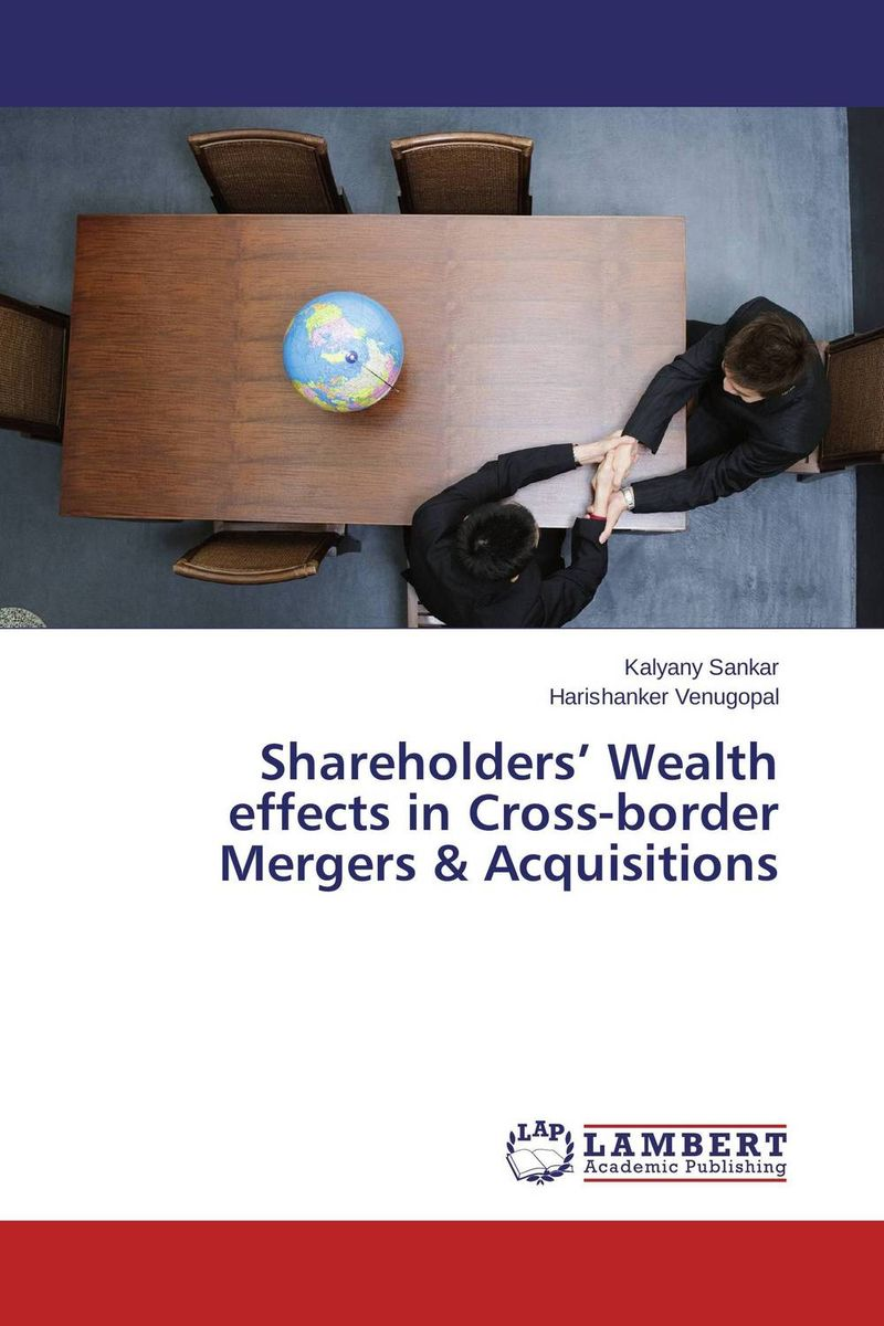 Shareholders' Wealth effects in Cross-border Mergers & Acquisitions цена и фото