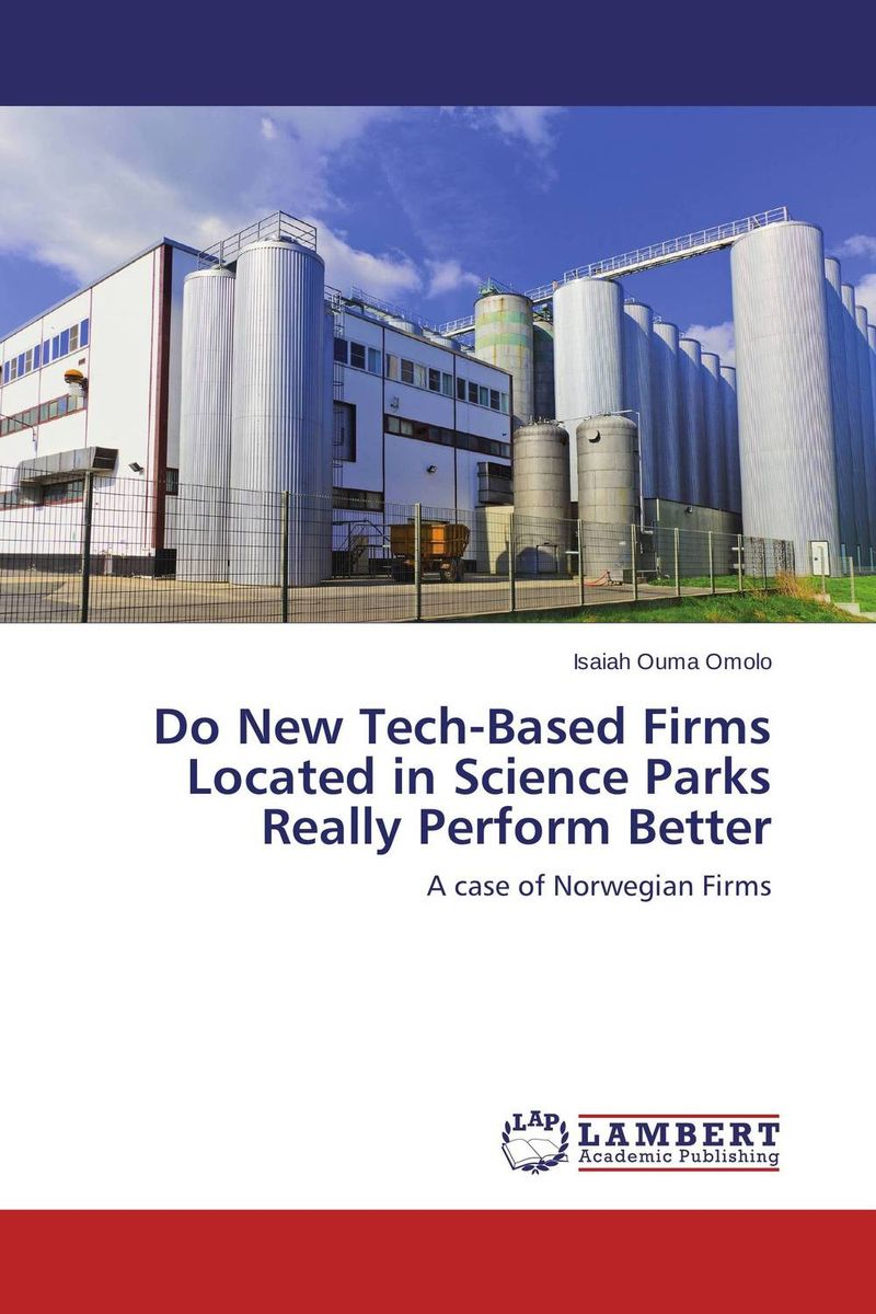 Do New Tech-Based Firms Located in Science Parks Really Perform Better what are behind the science parks and business incubators in china