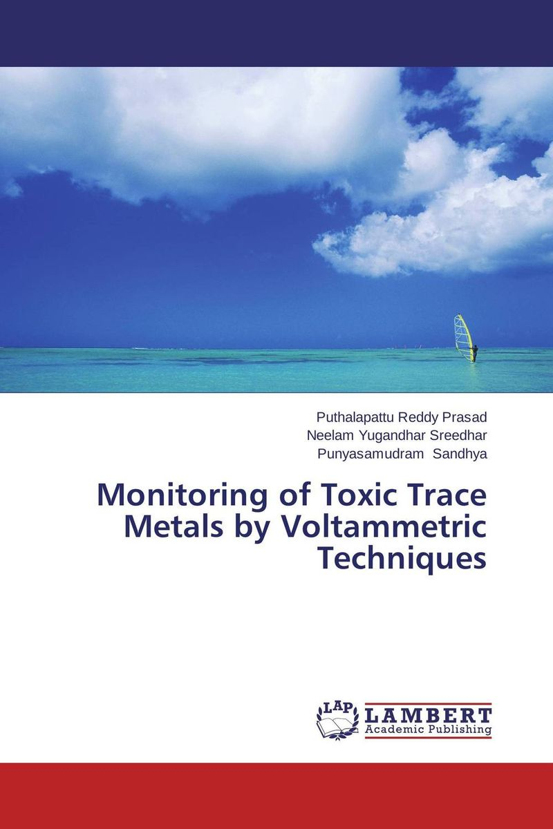 Monitoring of Toxic Trace Metals by Voltammetric Techniques toxic bachelors