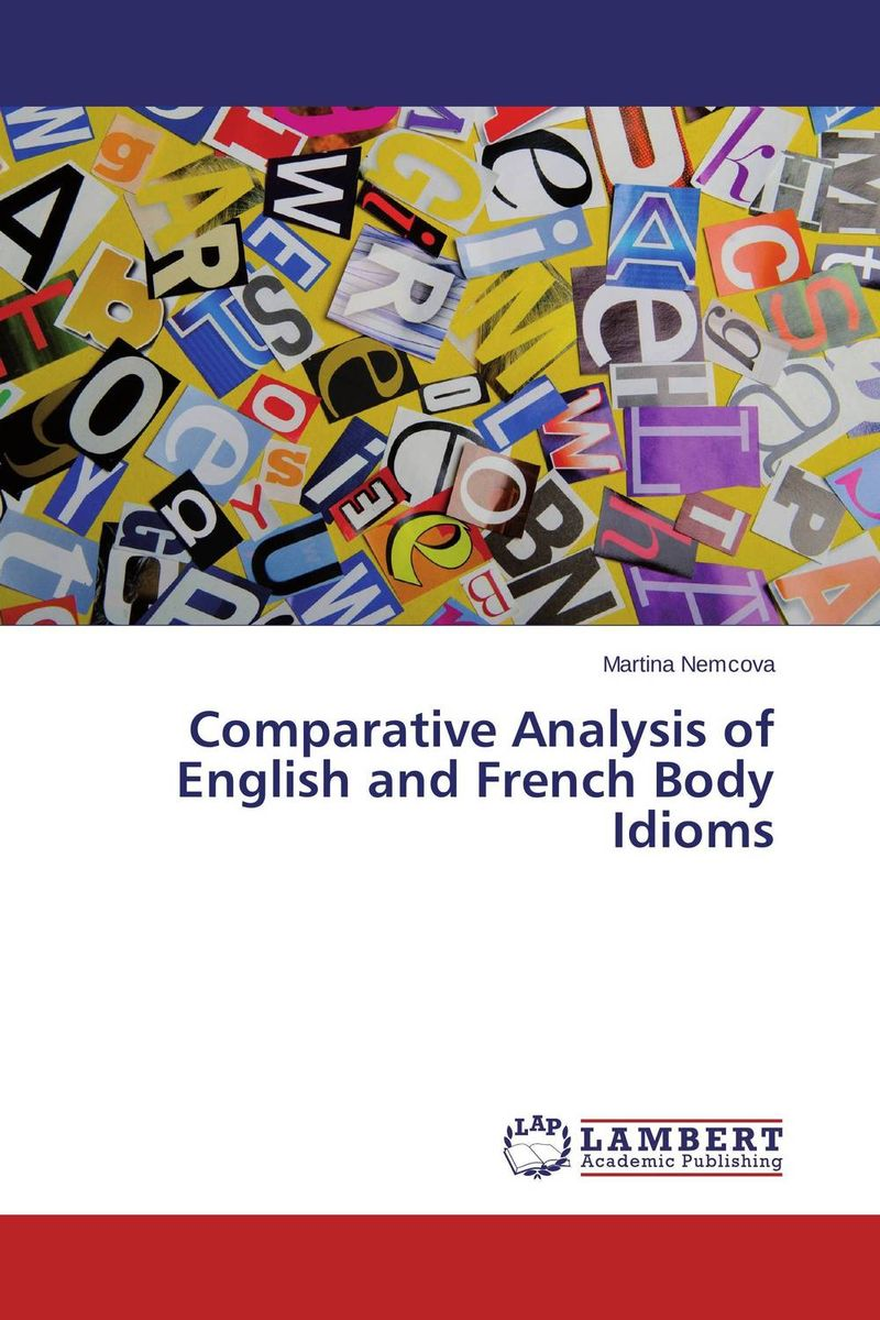 Comparative Analysis of English and French Body Idioms financial appraisal and comparative analysis of icici bank ltd