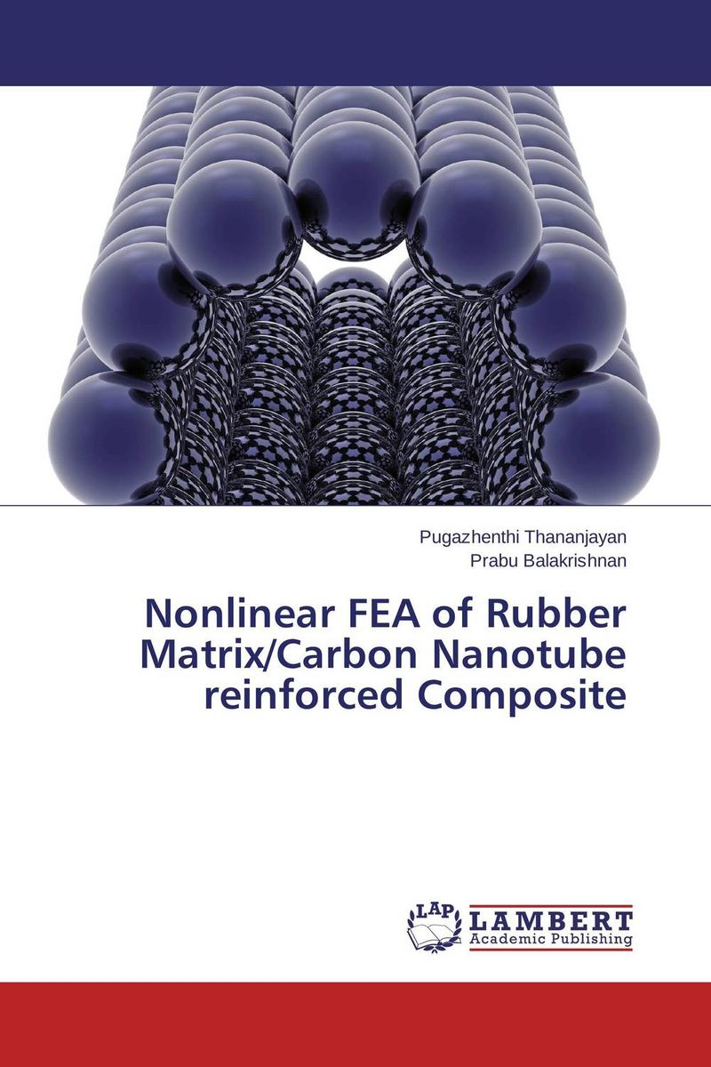 Nonlinear FEA of Rubber Matrix/Carbon Nanotube reinforced Composite amitava choudhuri nonlinear evolution equations