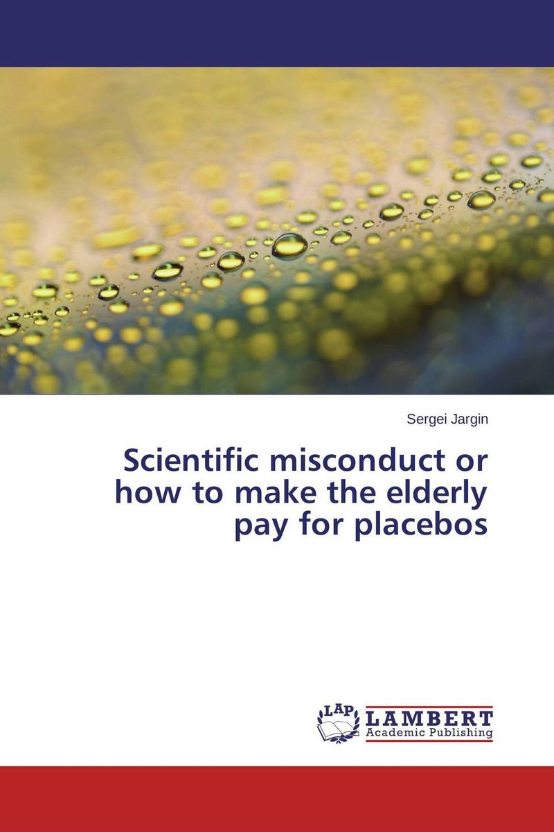 Scientific misconduct or how to make the elderly pay for placebos rb stuart second marriage make it happy make it last