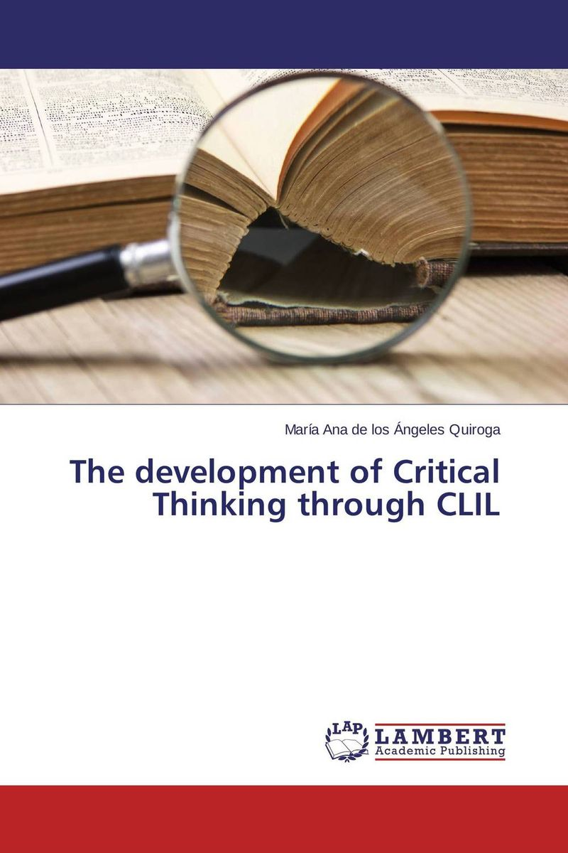 The development of Critical Thinking through CLIL improving critical thinking through learning together model