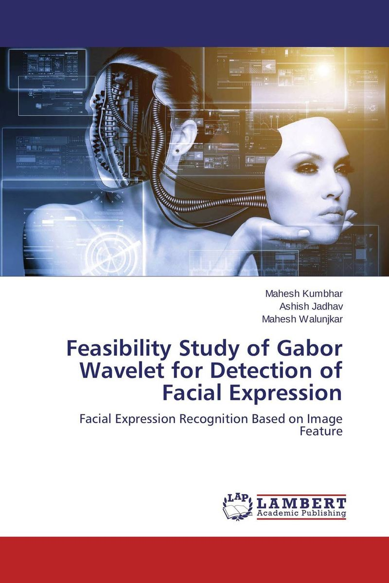 Feasibility Study of Gabor Wavelet for Detection of Facial Expression facial expression recognition system