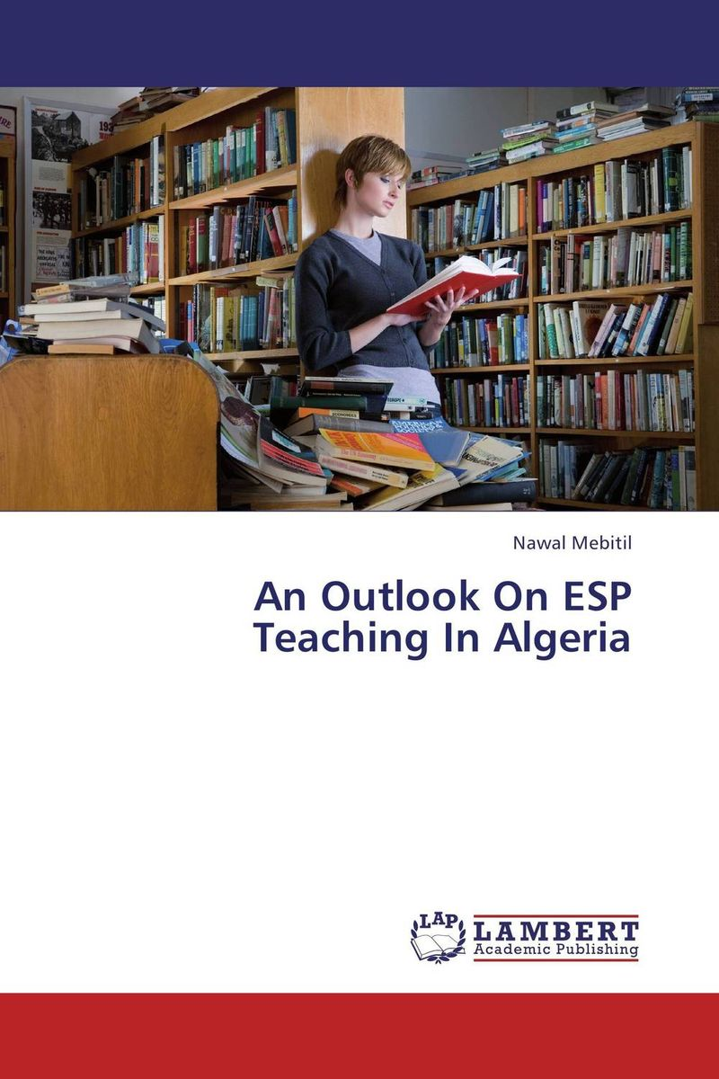 An Outlook On ESP Teaching In Algeria exploring issues in teaching writing in esl at secondary school level
