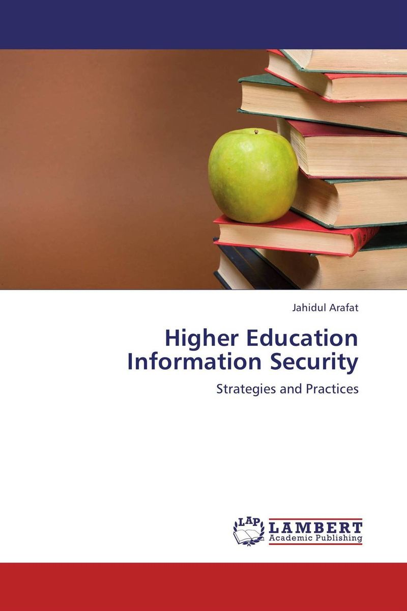 Higher Education Information Security a comprehensive guide to valuate it and it security investments