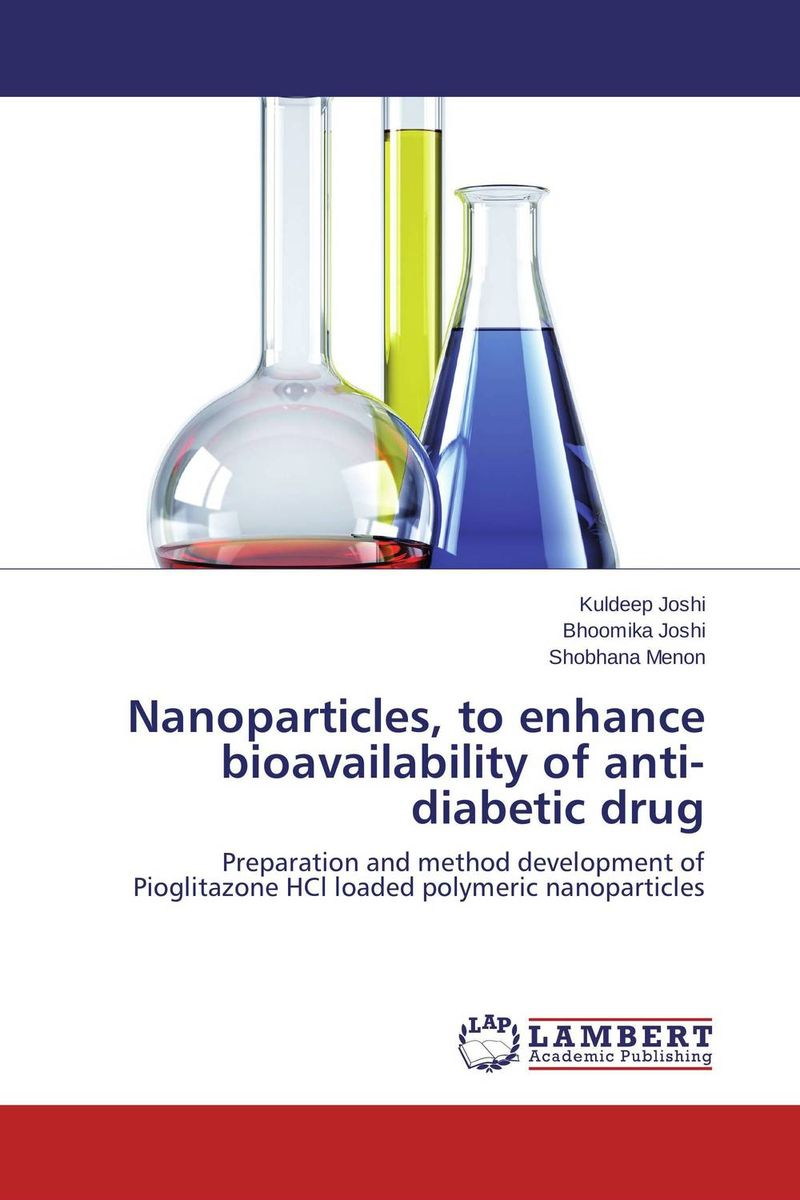 Nanoparticles, to enhance bioavailability of anti-diabetic drug muhammad usman mahmood ahmad and asadullah madni pharmacokinetics and bioavailability of silymarin