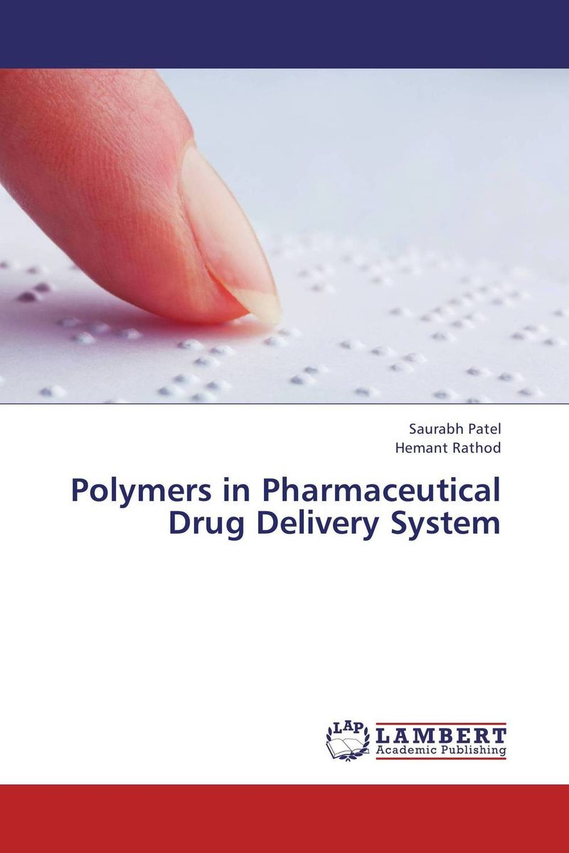 Polymers in Pharmaceutical Drug Delivery System atamjit singh pal paramjit kaur khinda and amarjit singh gill local drug delivery from concept to clinical applications