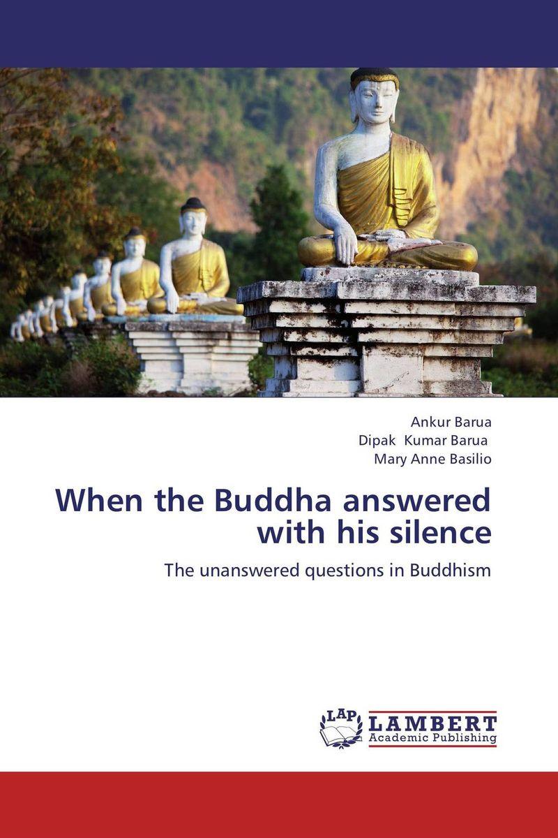 When the Buddha answered with his silence buddha silence 2 cd