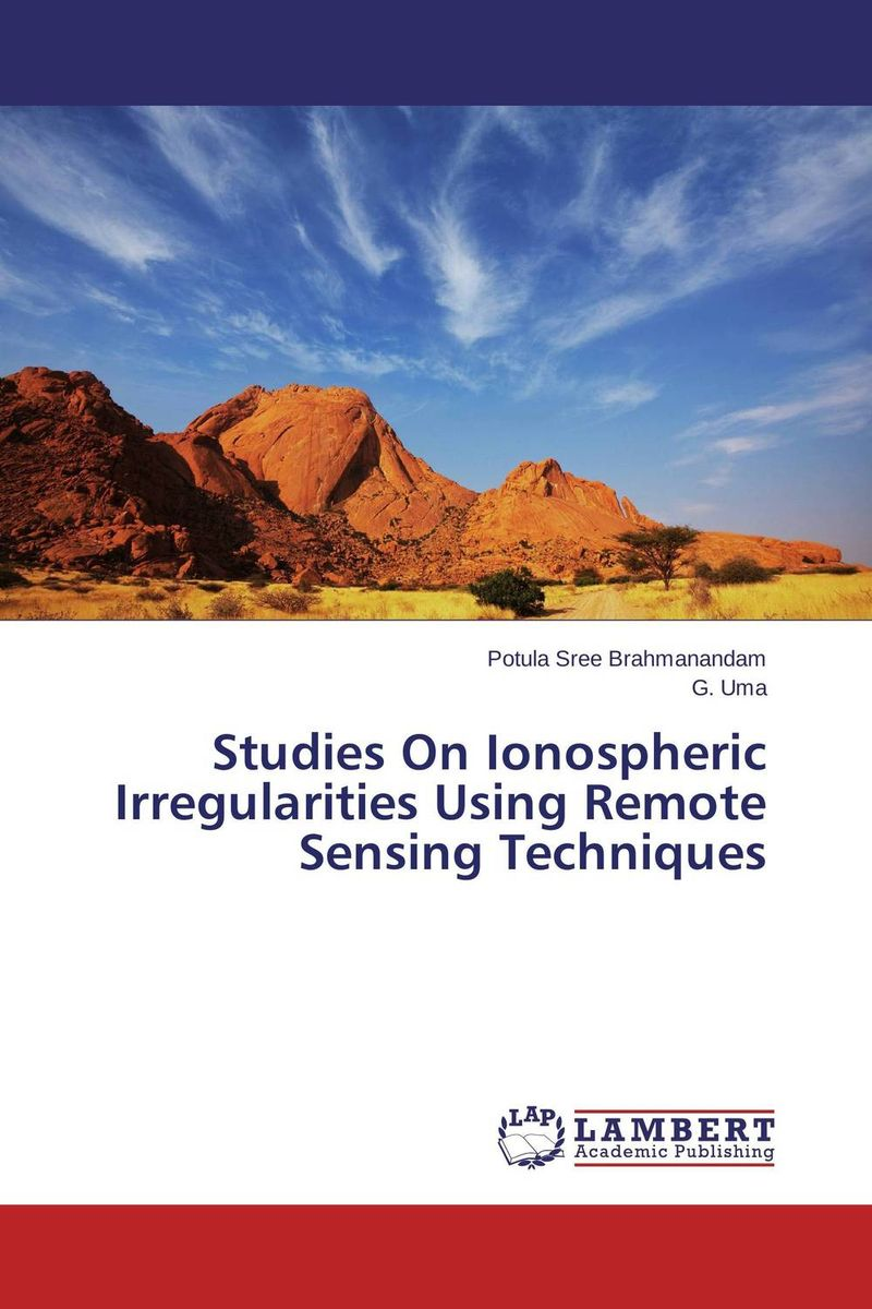 Studies On Ionospheric Irregularities Using Remote Sensing Techniques studies on ionospheric irregularities using remote sensing techniques