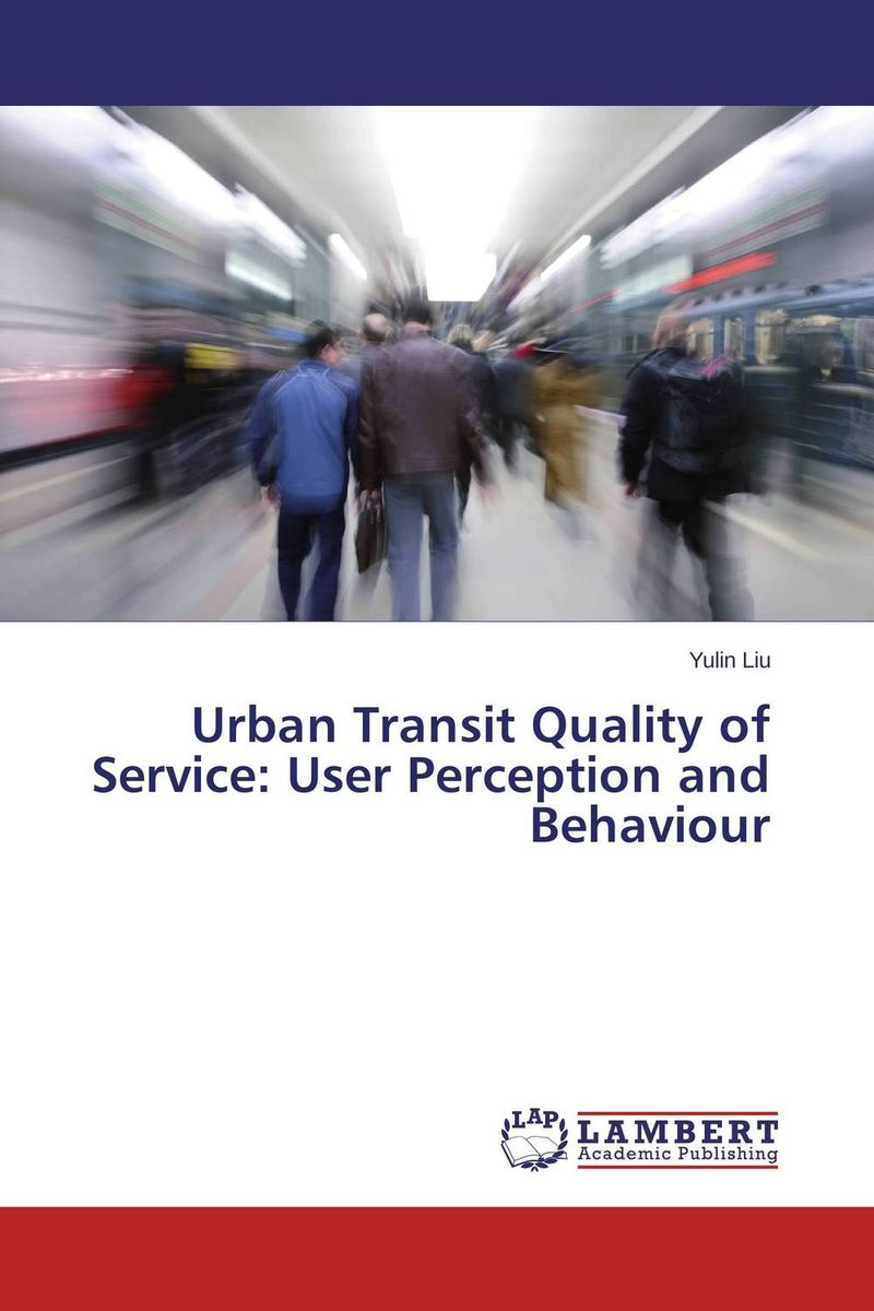 Urban Transit Quality of Service: User Perception and Behaviour 2015 m l xl xxl