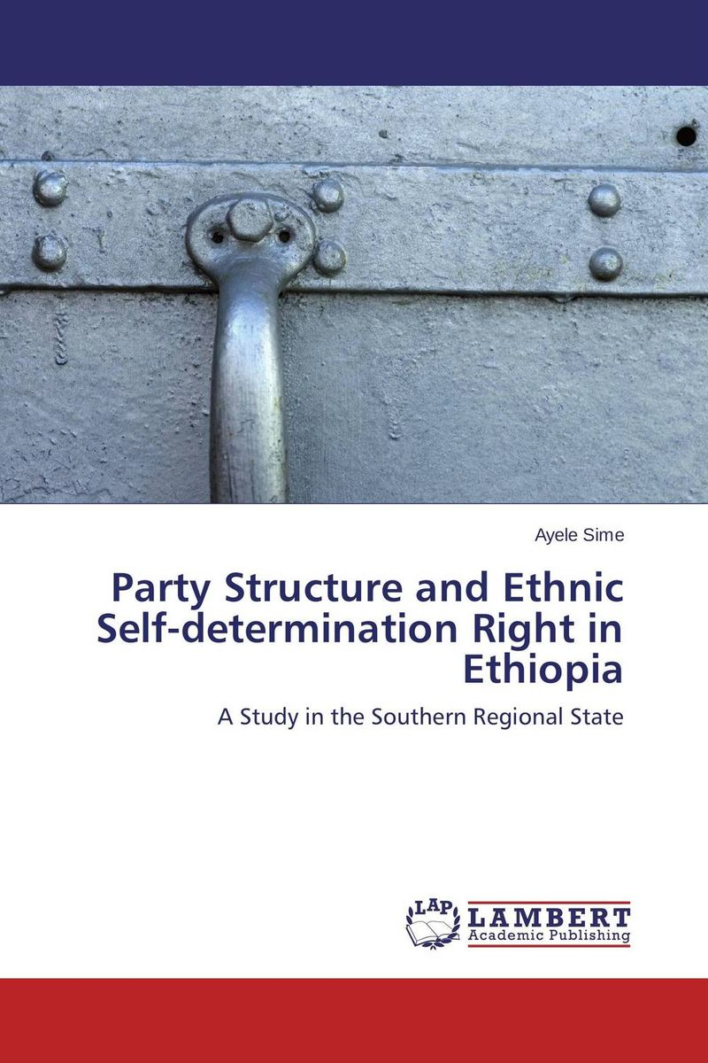 Party Structure and Ethnic Self-determination Right in Ethiopia ben buchanan brain structure and circuitry in body dysmorphic disorder