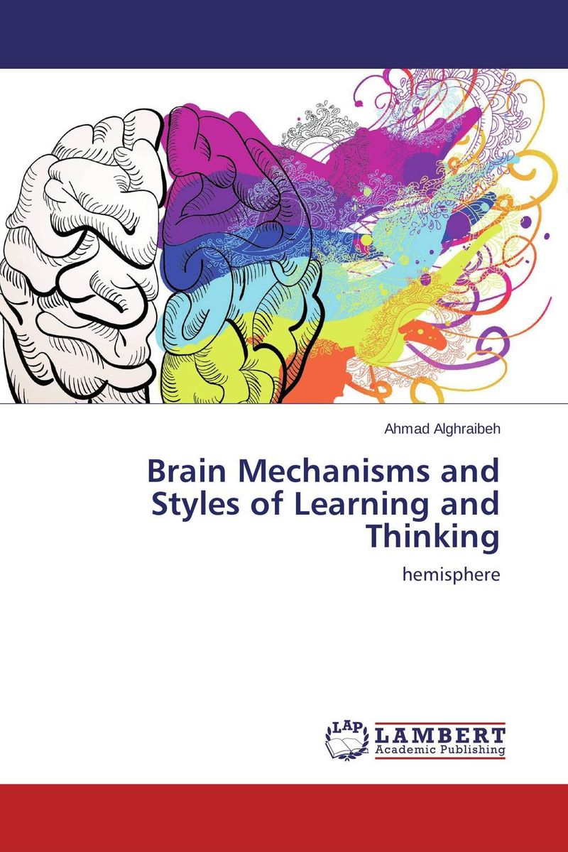 Brain Mechanisms and Styles of Learning and Thinking ben buchanan brain structure and circuitry in body dysmorphic disorder