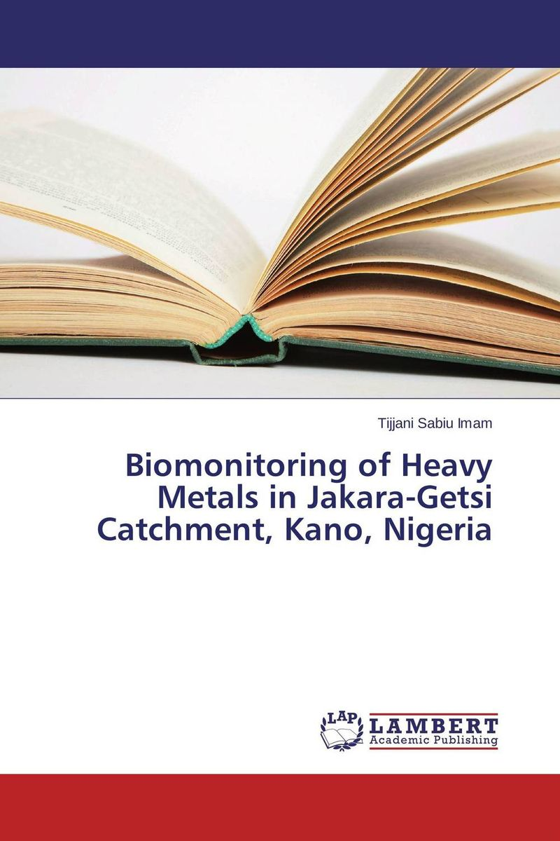 Biomonitoring of Heavy Metals in Jakara-Getsi Catchment, Kano, Nigeria imimole benedict exchange rate regimes and the demand for imports in nigeria 1970 2008