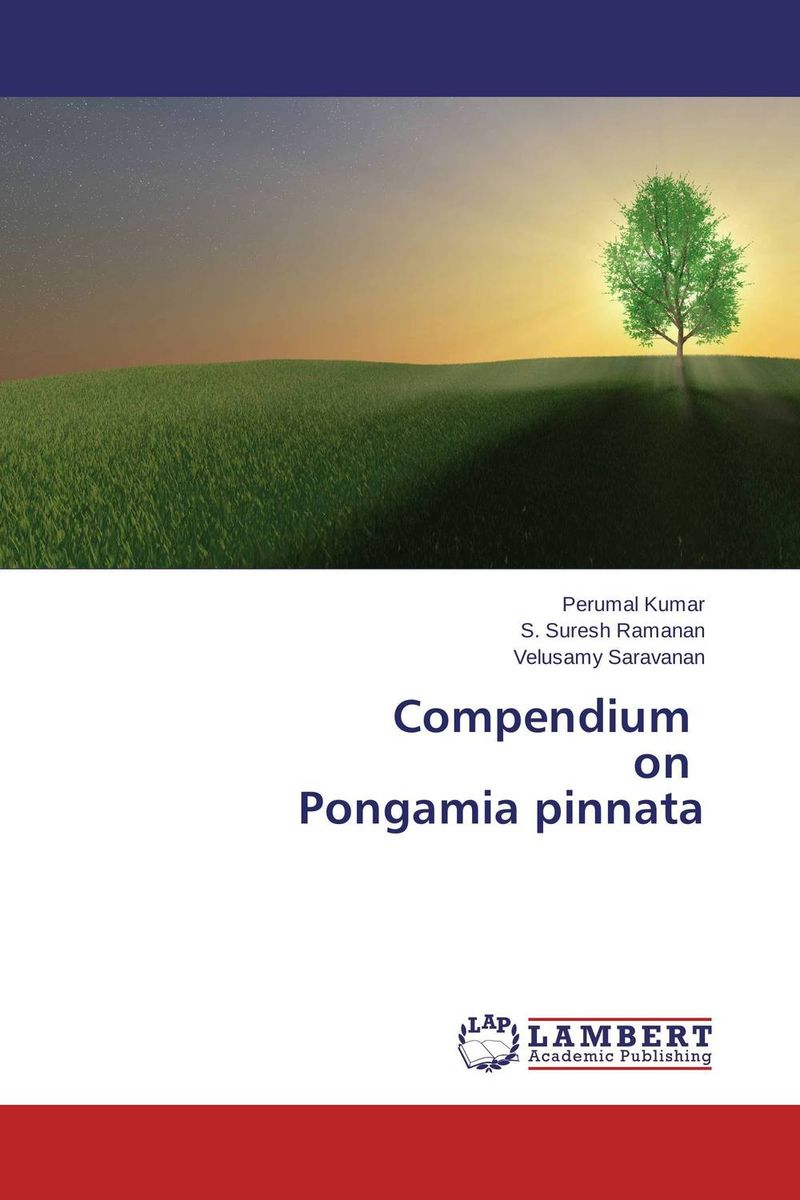 Compendium     on   Pongamia pinnata sumit chakravarty gopal shukla and amarendra nath dey tree borne oilseeds species