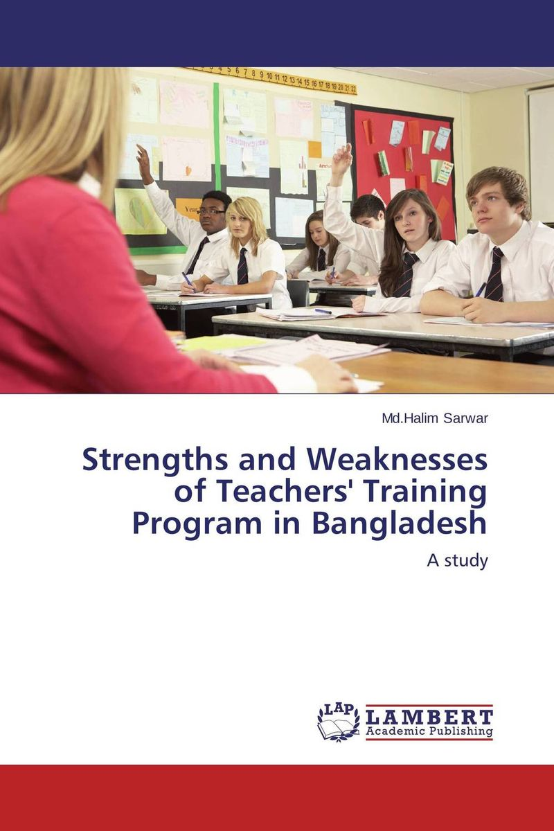 Strengths and Weaknesses of Teachers' Training Program in Bangladesh english language at secondary education in bangladesh