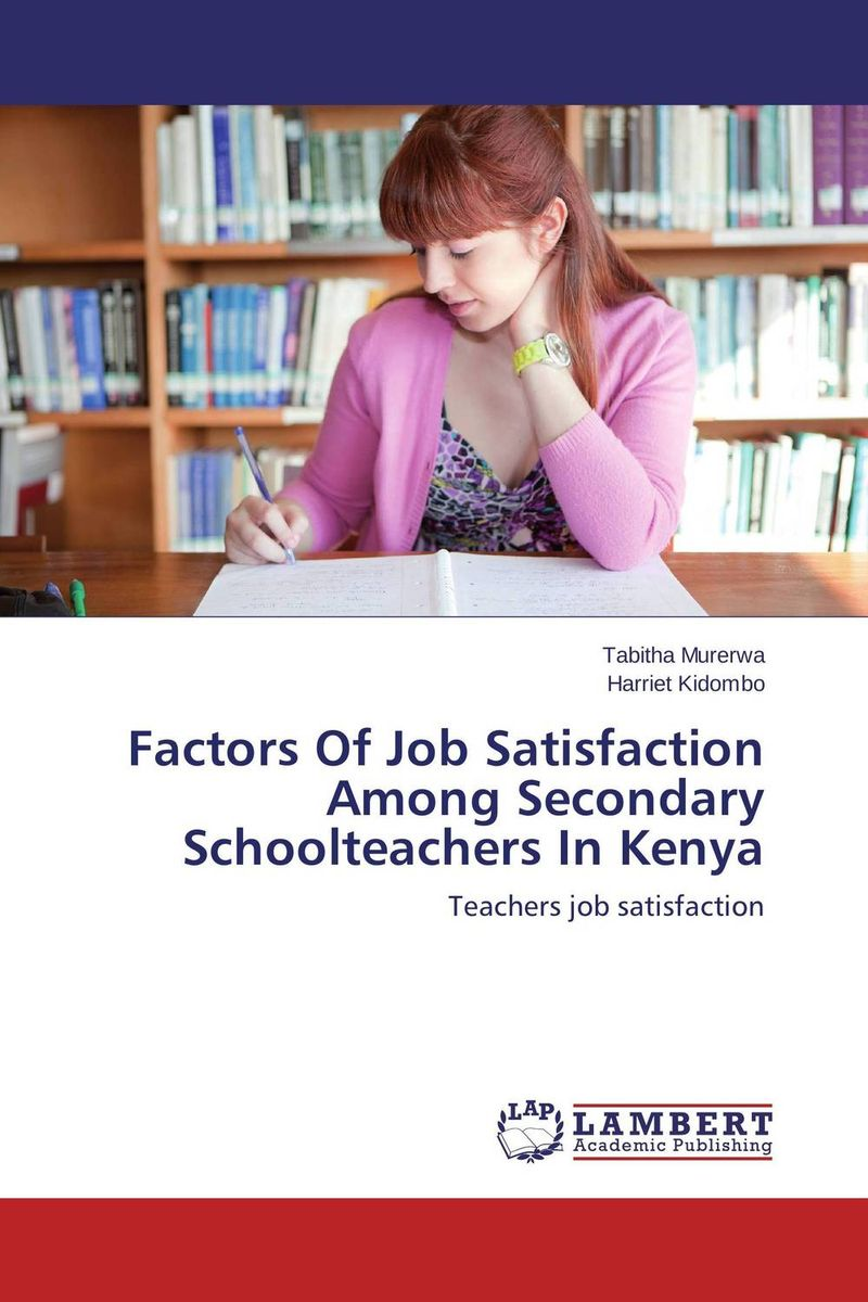 Factors Of Job Satisfaction Among Secondary Schoolteachers In Kenya impact of job satisfaction on turnover intentions
