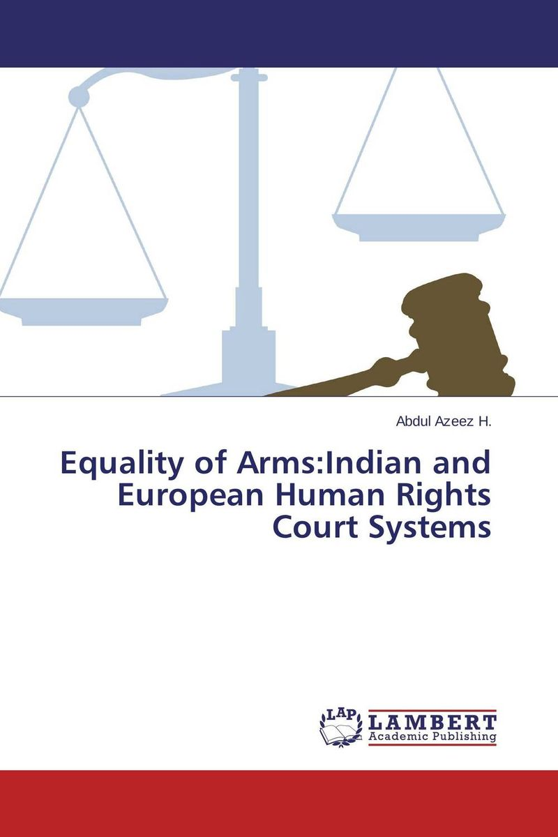 Equality of Arms:Indian and European Human Rights Court Systems maggie robinson in the arms of the heiress