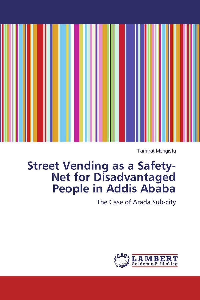 Street Vending as a Safety-Net for Disadvantaged People in Addis Ababa highsmith p found in the street