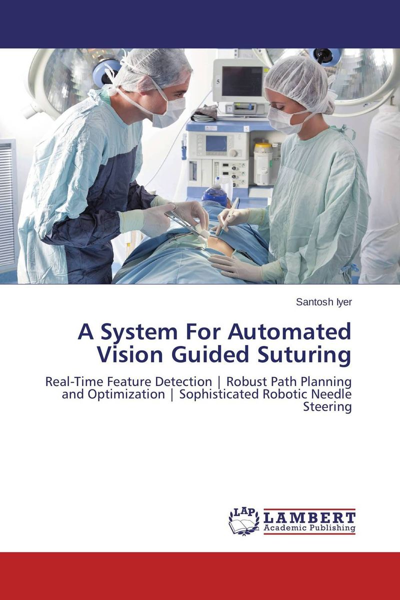 A System For Automated Vision Guided Suturing robust control algorithms for twin rotor system