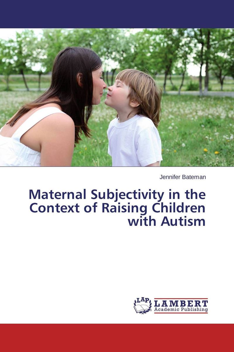 Maternal Subjectivity in the Context of Raising Children with Autism maternal benefits of regular exercise