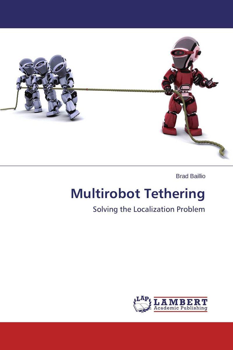 Multirobot Tethering multirobot tethering