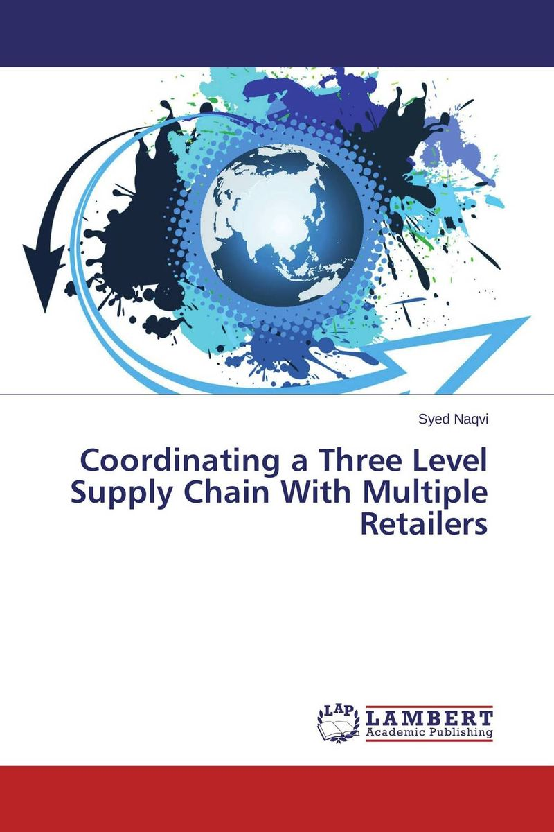 Coordinating a Three Level Supply Chain With Multiple Retailers supply chain managemet