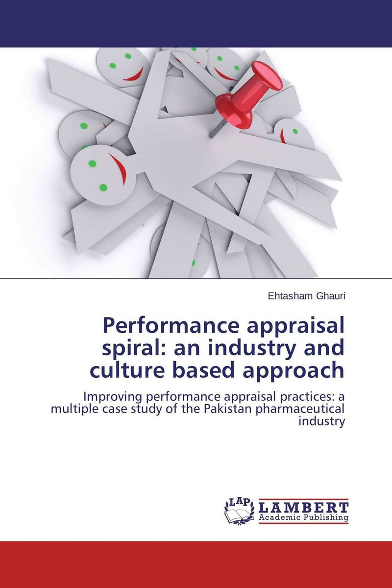 Performance appraisal spiral: an industry and culture based approach david axson a j best practices in planning and performance management radically rethinking management for a volatile world