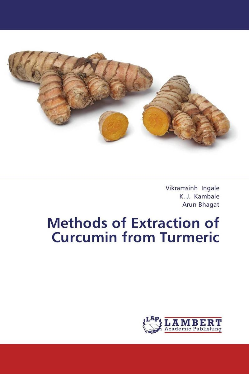 Methods of Extraction of Curcumin from Turmeric 100% organic turmeric extract curcumin powder 95%