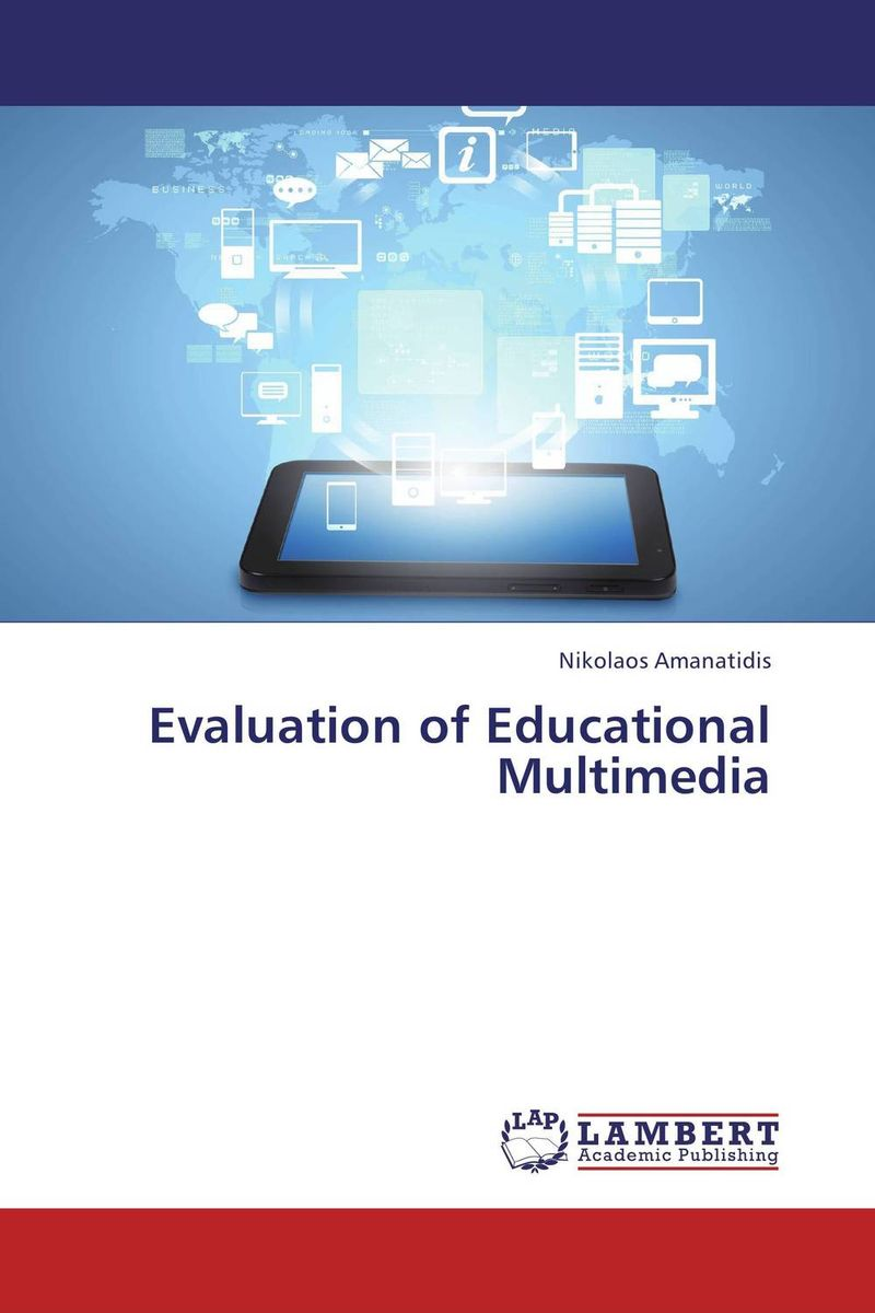 Evaluation of Educational Multimedia the role of evaluation as a mechanism for advancing principal practice