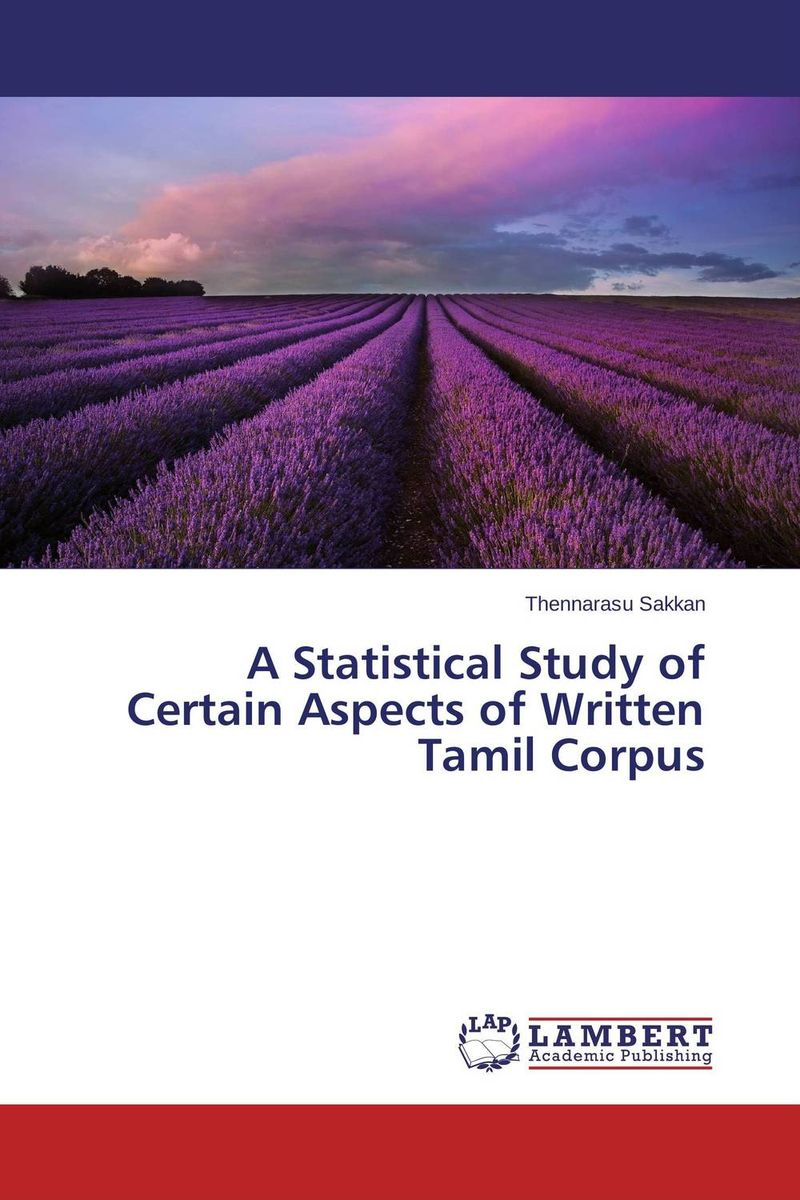 A Statistical Study of Certain Aspects of Written Tamil Corpus