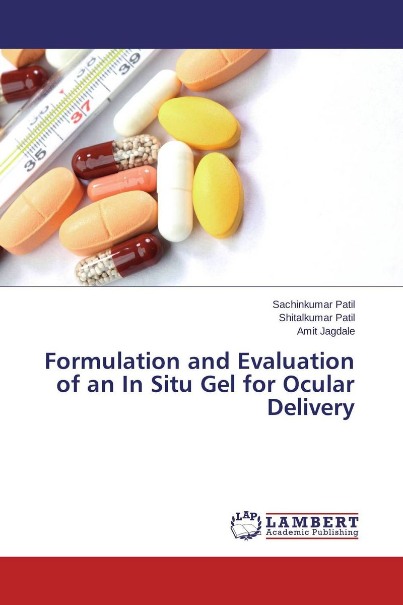 Formulation and Evaluation of an In Situ Gel  for Ocular Delivery amita yadav kamal singh rathore and geeta m patel formulation evaluation and optimization of mouth dissolving tablets
