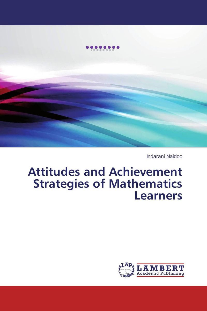 Attitudes and Achievement Strategies of Mathematics Learners панама cayler