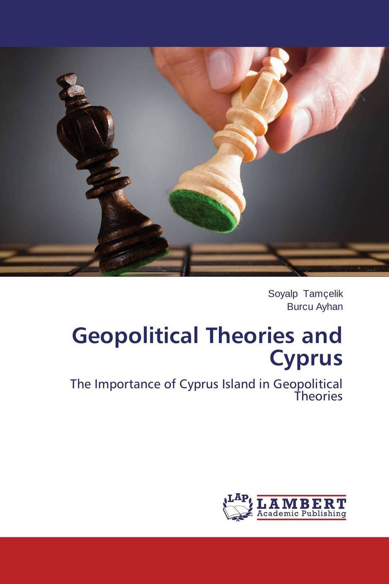 Geopolitical Theories and Cyprus the application of global ethics to solve local improprieties