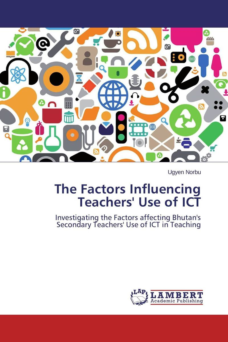 The Factors Influencing Teachers' Use of ICT цена и фото