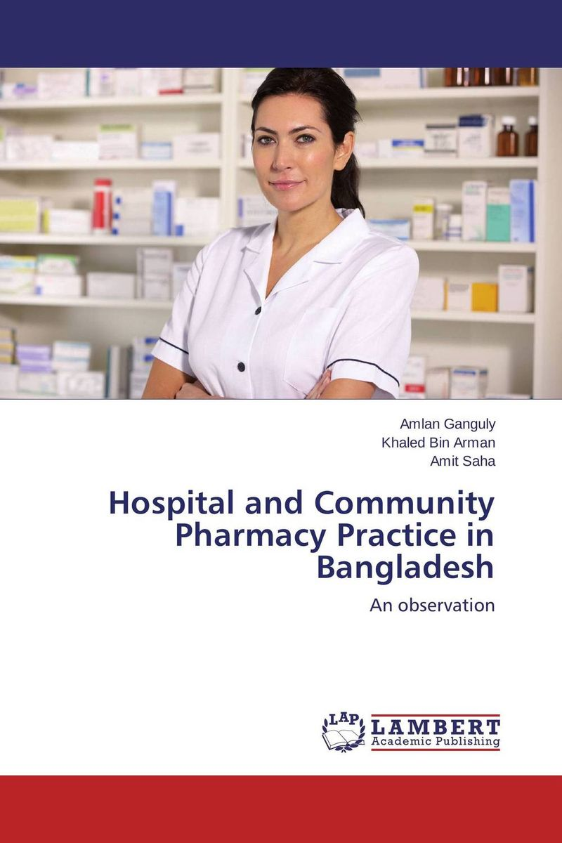 Hospital and Community Pharmacy Practice in Bangladesh a concise textbook of community pharmacy