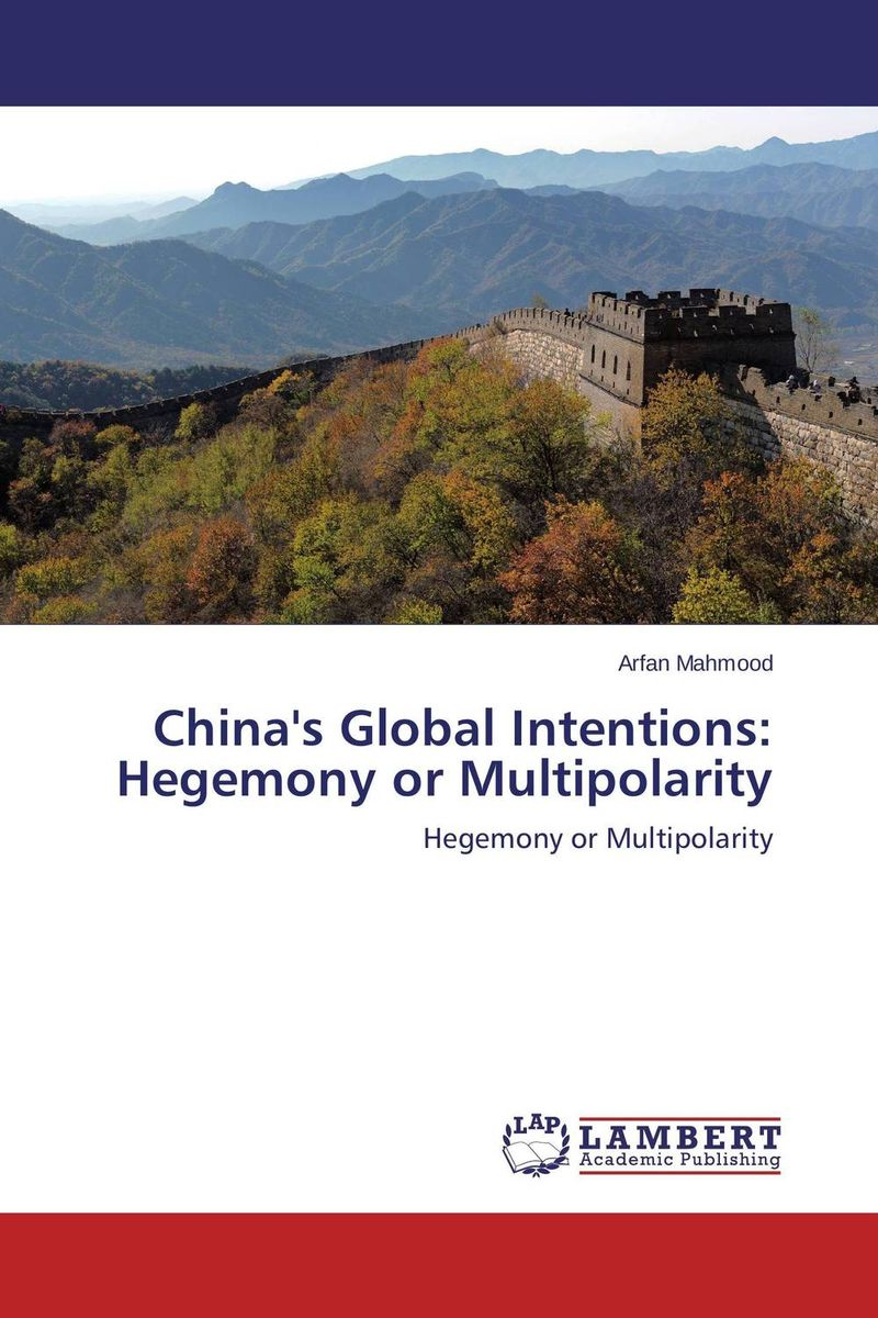 China's Global Intentions: Hegemony or Multipolarity