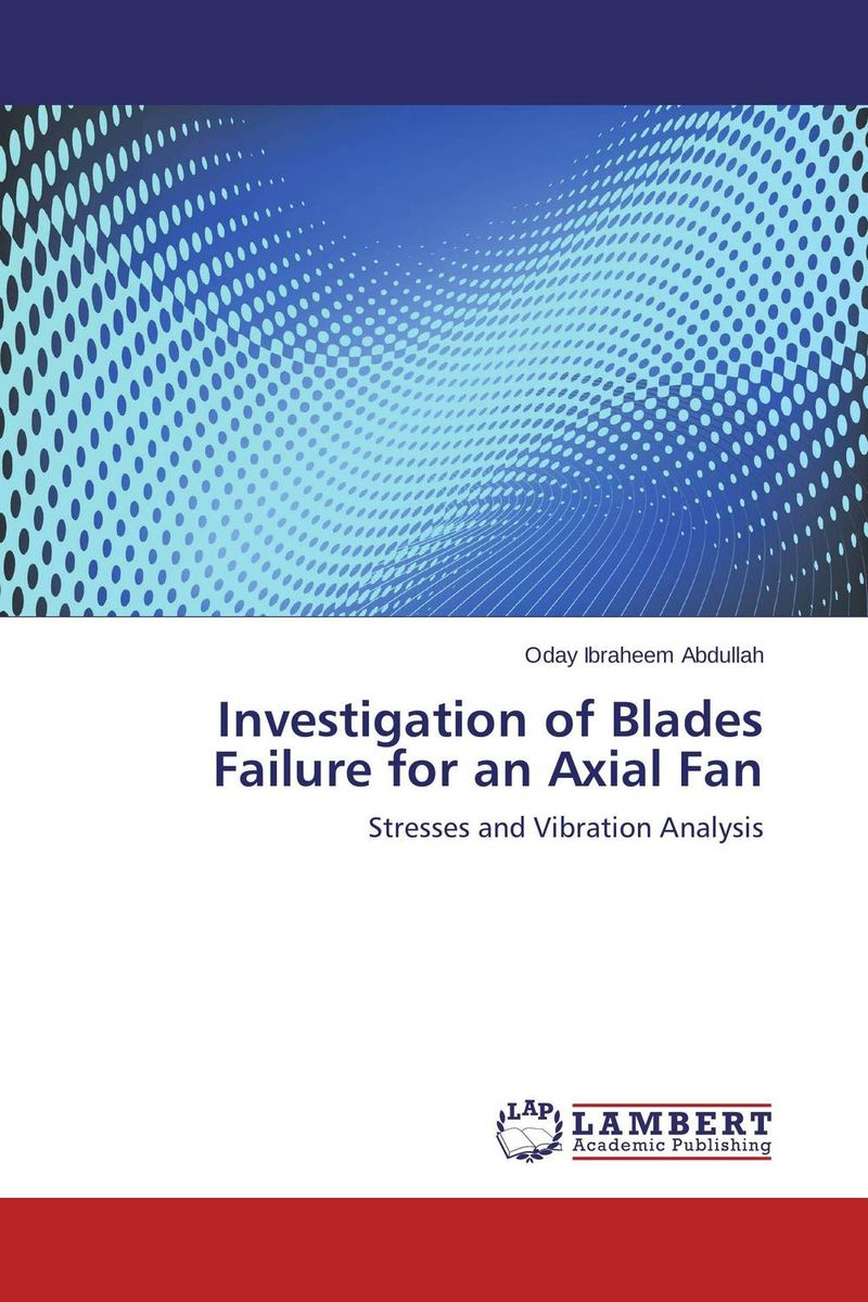 Investigation of Blades Failure for an Axial Fan analytical and numerical approximation solution of bio heat equation