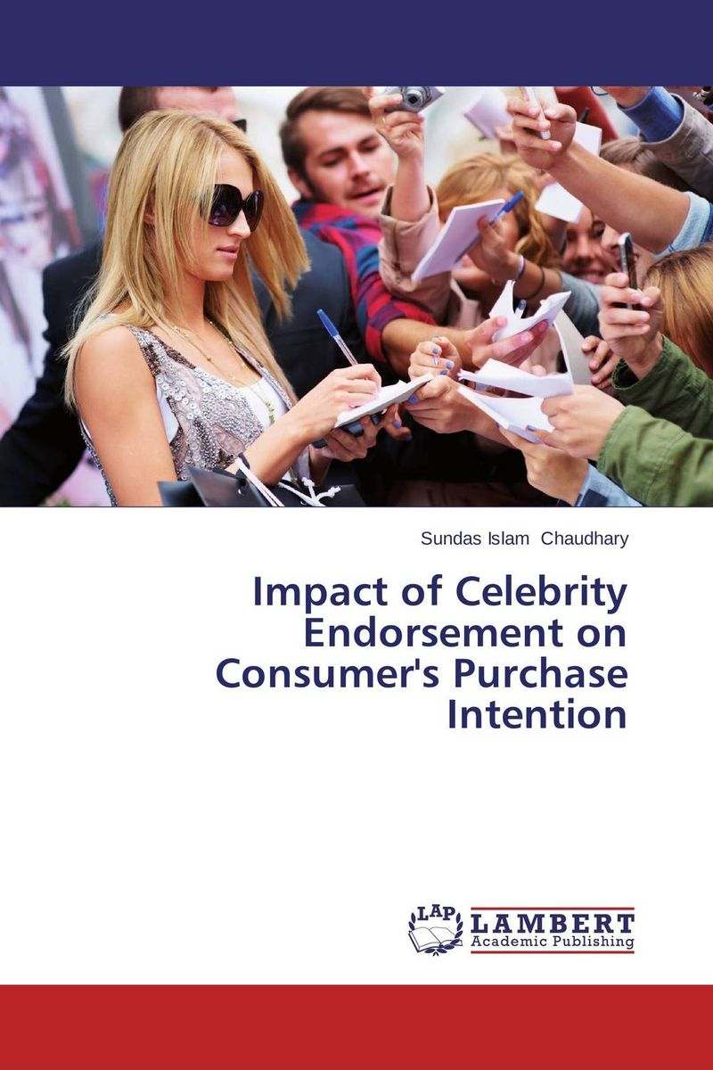цены Impact of Celebrity Endorsement on Consumer's Purchase Intention