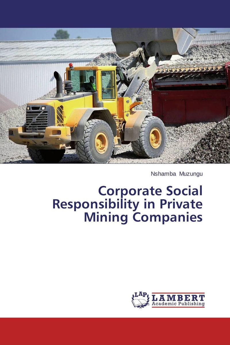 Corporate Social Responsibility in Private Mining Companies corporate social responsibility csr in ethiopian floriculture industry